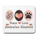 Peace Love Australian Shepherd Mousepad