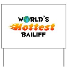 World's Hottest Bailiff (C) Yard Sign