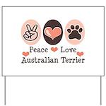 Peace Love Australian Terrier Yard Sign