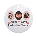 Peace Love Australian Terrier Ornament (Round)