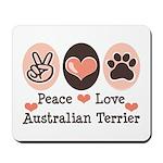 Peace Love Australian Terrier Mousepad