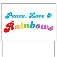 Peace Love And Rainbows Yard Sign