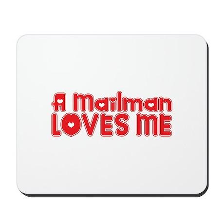 A Mailman Loves Me Mousepad