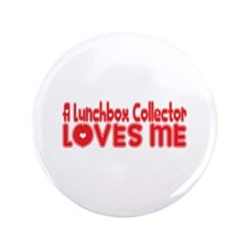 """A Lunchbox Collector Loves Me 3.5"""" Button"""