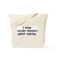 Tabitha (impure thoughts} Tote Bag