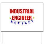 Retired Industrial Engineer Yard Sign