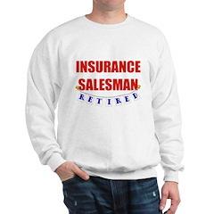 Retired Insurance Salesman Sweatshirt