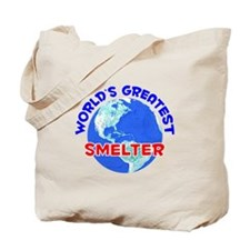 World's Greatest Smelter (E) Tote Bag