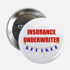 "Retired Insurance Underwriter 2.25"" Button (10 pac"