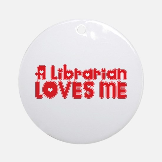 A Librarian Loves Me Ornament (Round)