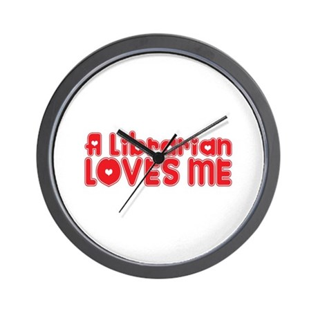 A Librarian Loves Me Wall Clock