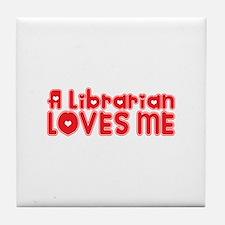 A Librarian Loves Me Tile Coaster