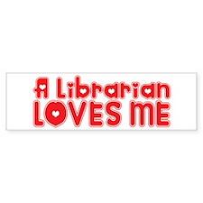 A Librarian Loves Me Bumper Bumper Sticker