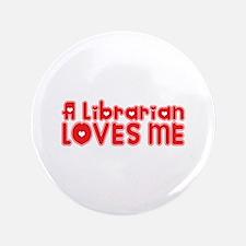 "A Librarian Loves Me 3.5"" Button"