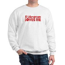 A Librarian Loves Me Sweatshirt
