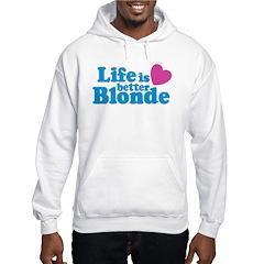 Life is Better Blonde Hoodie