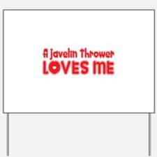 A Javelin Thrower Loves Me Yard Sign