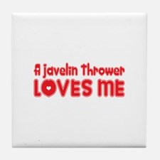 A Javelin Thrower Loves Me Tile Coaster