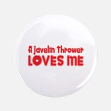"A Javelin Thrower Loves Me 3.5"" Button"