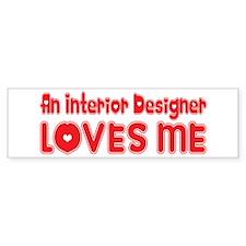 An Interior Designer Loves Me Bumper Bumper Sticker