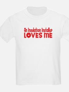 An Insulation Installer Loves Me T-Shirt