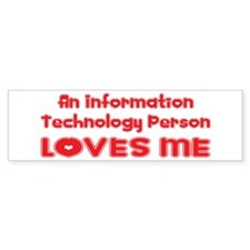 An Information Technology Person Loves Me Bumper Sticker
