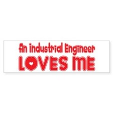 An Industrial Engineer Loves Me Bumper Bumper Sticker