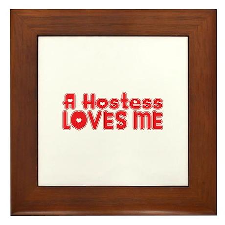 A Hostess Loves Me Framed Tile