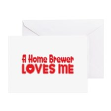 A Home Brewer Loves Me Greeting Card
