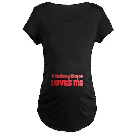 A History Major Loves Me Maternity Dark T-Shirt