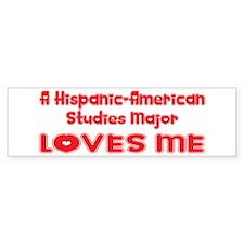A Hispanic-American Studies Major Loves Me Bumper Sticker