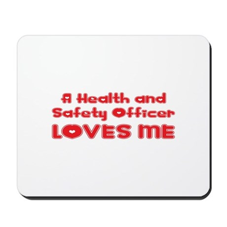 A Health and Safety Officer Loves Me Mousepad