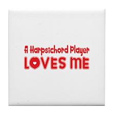 A Harpsichord Player Loves Me Tile Coaster