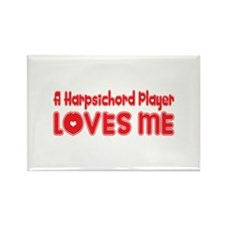 A Harpsichord Player Loves Me Rectangle Magnet (10