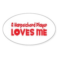 A Harpsichord Player Loves Me Oval Decal