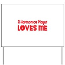 A Harmonica Player Loves Me Yard Sign