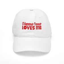 A Hammer Tosser Loves Me Baseball Cap