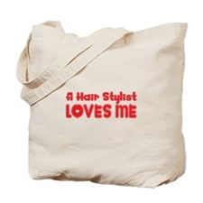 A Hair Stylist Loves Me Tote Bag