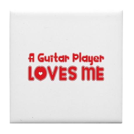 A Guitar Player Loves Me Tile Coaster