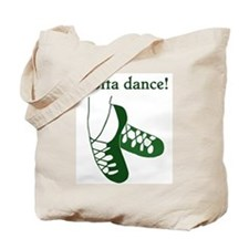 Gotta Irish Dance Tote Bag