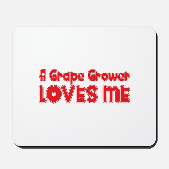 A Grape Grower Loves Me Mousepad