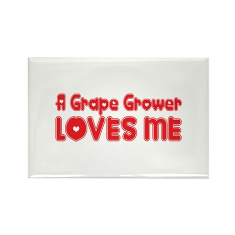 A Grape Grower Loves Me Rectangle Magnet