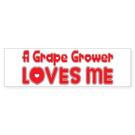 A Grape Grower Loves Me Bumper Sticker