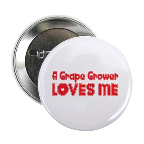 """A Grape Grower Loves Me 2.25"""" Button (10 pack"""
