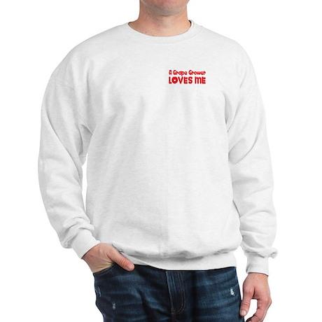A Grape Grower Loves Me Sweatshirt