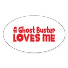 A Ghost Buster Loves Me Oval Decal