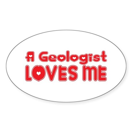 A Geologist Loves Me Oval Sticker