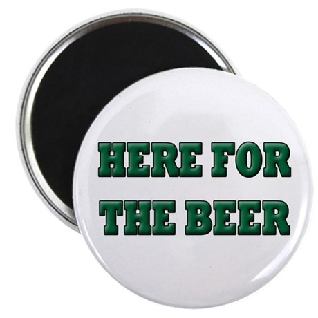 "St. Patrick's Day - Here For The Beer 2.25"" Magnet"