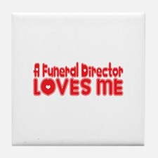 A Funeral Director Loves Me Tile Coaster