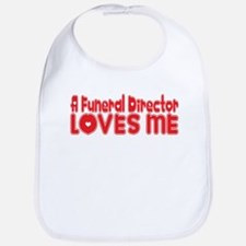 A Funeral Director Loves Me Bib
